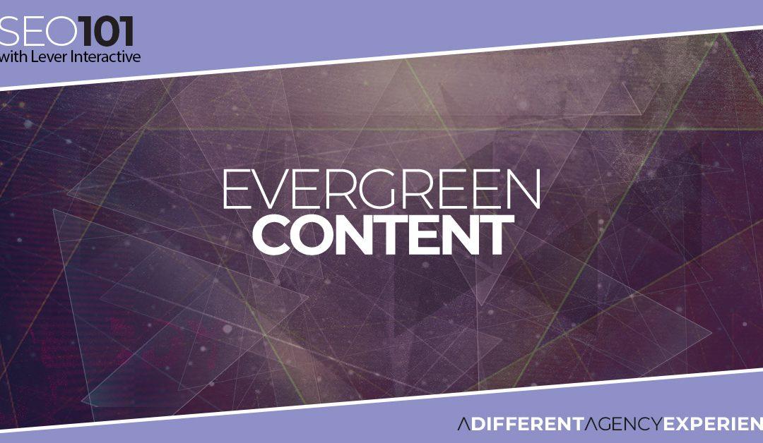 SEO101: Evergreen Content